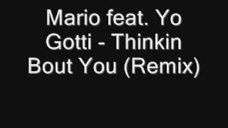 Mario feat. Yo Gotti - Thinkin Bout You (Remix)
