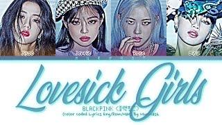 BLACKPINK - Lovesick Girls Lyrics (Color Coded Lyrics Eng/Rom/Han)