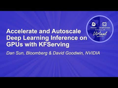 Image thumbnail for talk Accelerate and Autoscale Deep Learning Inference on GPUs with KFServing