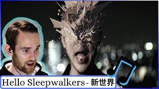 Hello Sleepwalkers - 新世界 REACTION!!! + Japanese 'Scenery'