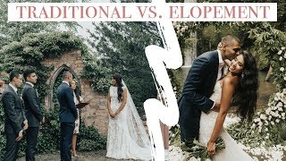 ELOPEMENT Vs. TRADITIONAL WEDDING | How To Decide