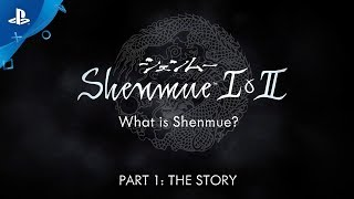 Shenmue I & II - Story Video | PS4