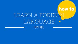 How To Learn a Foreign Language (For Free!)