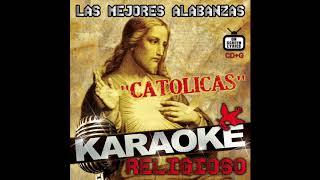 Karaoke Religioso Catolico - Las Mejores Alabanzas (Disco Completo)