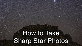 How to Get Sharp Stars in Nightscape Photos | Astrophotography Tips