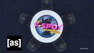 The F-Spot with Derrick Beckles   Thursday, November 26   adult swim