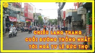 Chiều lang thang cuối đường Thống Nhất đên ngã tư Lê Đức Thọ ✔ Lovely Saigon