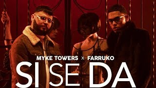 Si Se Da - Myke Towers (Video)