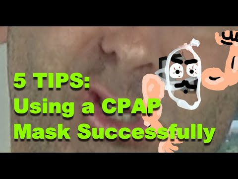 5 Tips to successfully use a CPAP Mask and Machine.