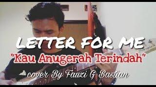LETTER FOR ME - KAU ANUGERAH TERINDAH (cover By FGB Production)