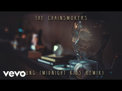 The Chainsmokers – Young (Midnight Kids Remix) [Audio]