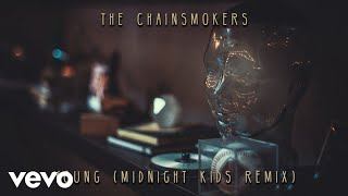 The Chainsmokers - Young (Midnight Kids Remix) (Audio)