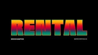 BROCKHAMPTON - RENTAL