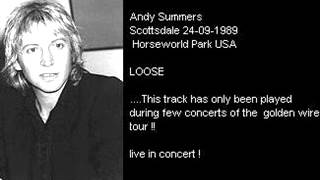 "ANDY SUMMERS - Loose (Scottsdale 24-09-1989 ""Horseworld Park"" USA)"