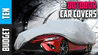 Best Car Cover 2019 - Budget Ten Outdoor Car Cover Review