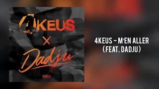 4Keus Feat Dadju   M'en Aller  [ EXCLU 2019 ]