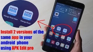 Install 2 version of the same app in your android phone 2018