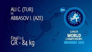 GOLD GR - 84 kg: C. ALI (TUR) df. I. ABBASOV (AZE), 10-6