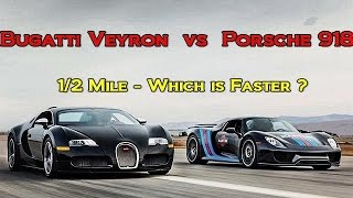 Bugatti Veyron v Porsche 918 driven by 13 yo - 1/2 Mile  Father and Son - RoadTestTV by Road Test TV