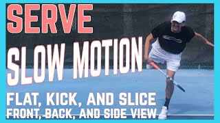 Serve Slow Motion   Flat, Kick, And Slice   Front, Back, And Side View
