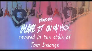 Blame It On My Youth ('blink 182' Cover By Jeff Manseau In The Style Of Tom Delonge)
