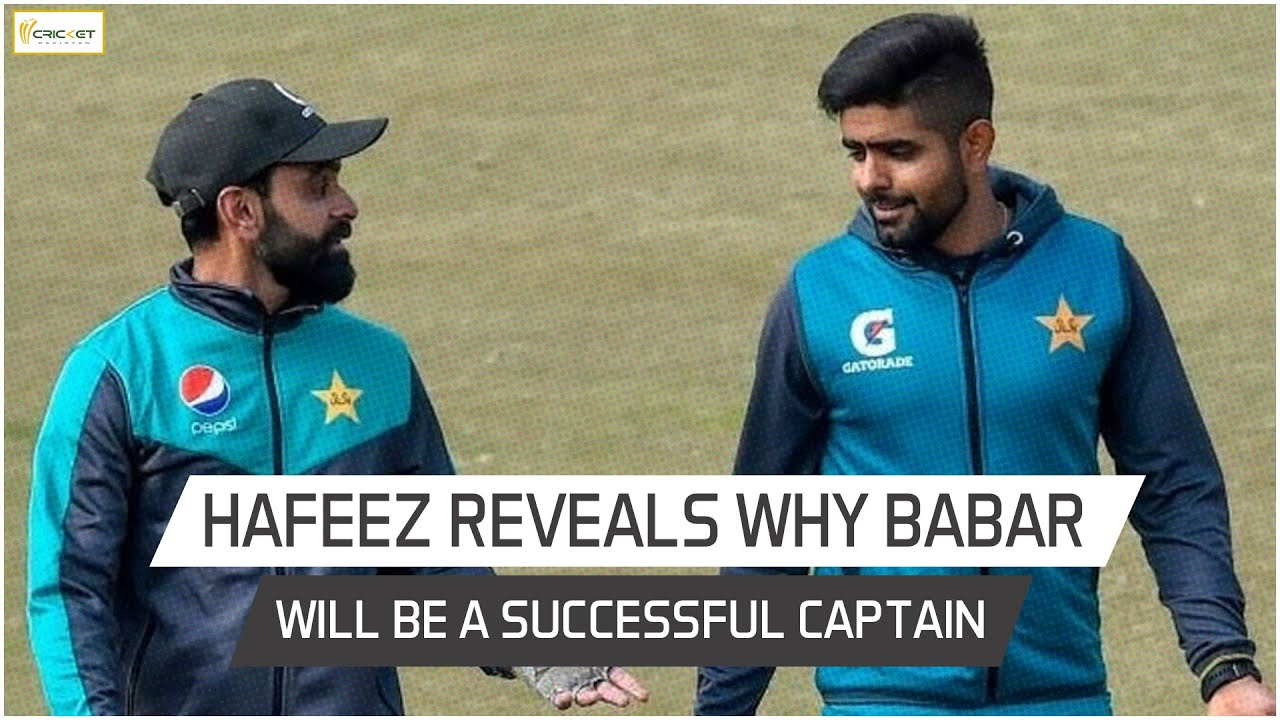mohammad hafeez sheds light on babar azam s captaincy