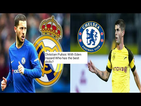 Christian Pulisic And Eden Hazard ~ Amazing Skills & Goals
