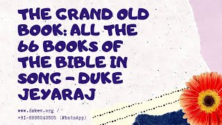 The Grand Old Book - All the 66 books of the Bible in Song - Duke Jeyaraj