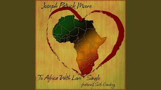 To Africa With Love (feat. Seth Condrey)