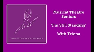 Musical Theatre Seniors 'I'm Still Standing ' with Triona