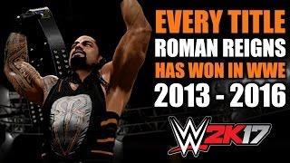 WWE 2K17: Every Title Roman Reigns Has Won In WWE (2013 - 2016)