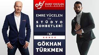 Gökhan Türkmen - Emre Yücelen Ile Stüdyo Sohbetleri #19