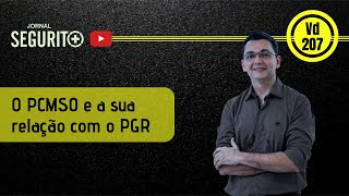 Vd. 207 - O PCMSO e a sua relação com o PGR