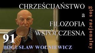 Bogusław Wolniewicz 91 CHRZEŚCIJAŃSTWO a FILOZOFIA WSPÓŁCZESNA