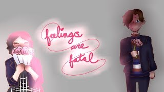 Feelings are Fatal || BMC【short animatic || Serene】