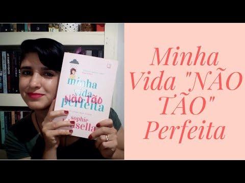 Minha vida não tão perfeita | Sophie Kinsella | Leiturasdatchella