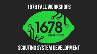 Fall Workshops 2018 - Scouting System Development