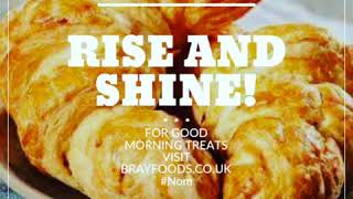 Rise and shine! For good morning treats visit brayfoods.co.uk