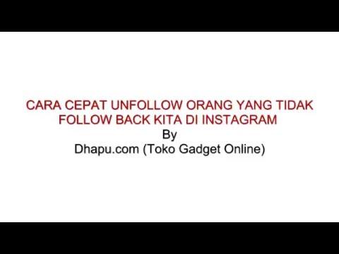 Video CARA PALING CEPAT UNFOLLOW ORANG YANG YANG TIDAK FOLLOW BACK DI INSTAGRAM