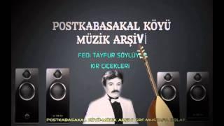 preview picture of video 'POSTKABASAKAL KÖYÜ-MÜZİK ARŞİVİ-FERDİ TAYFUR-KIR ÇİÇEKLERİ'
