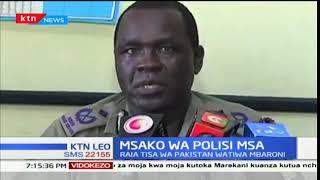 Raia 9 wa Pakistan wakamatwa na polisi Mombasa