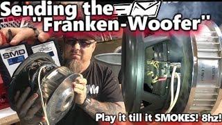 Sending the Franken-Woofer! Play it till it SMOKES! Lots of POWER at 8hz + Bonus SPARKS!