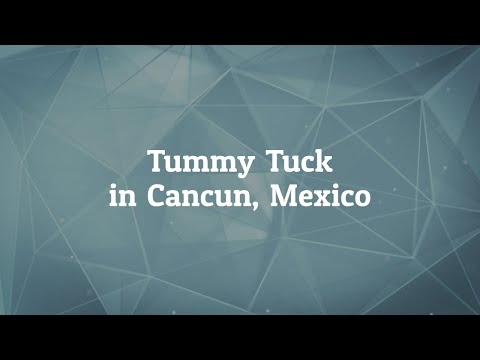 All You Need To Know About Tummy Tuck in Cancun, Mexico