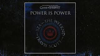 The Weeknd, Travis Scott, SZA   Power Is Power [Official Audio] (Game Of Thrones Soundtrack)