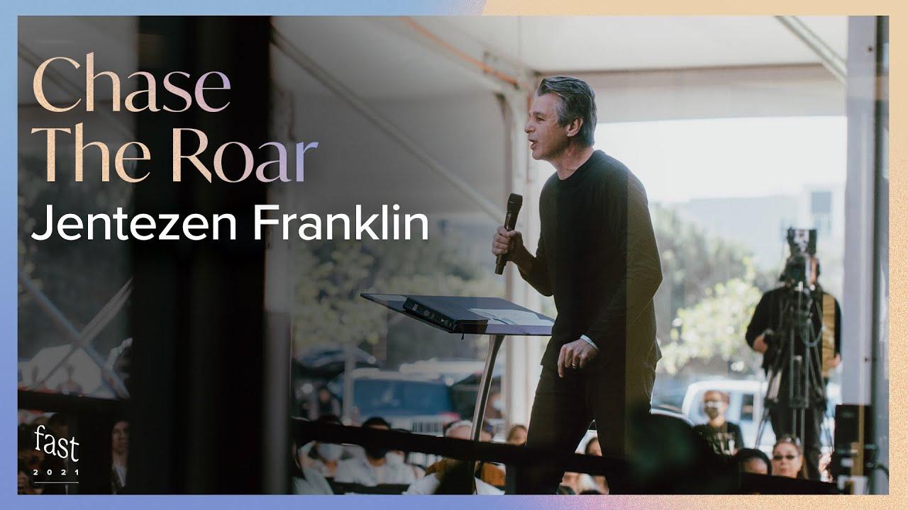 Chase The Roar | Jentezen Franklin