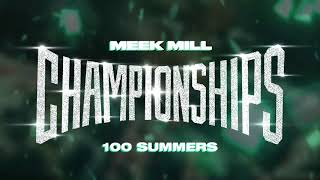Meek Mill   100 Summers [Official Audio]