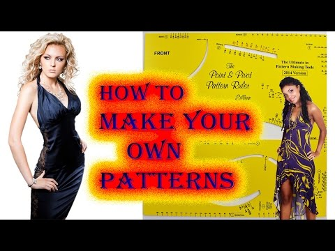 HOW TO MAKE YOUR OWN PATTERNS AND DESIGN