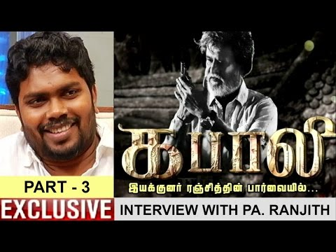 Exclusive--Director-Pa-Ranjith-opens-up-on-Kabali-Movie-and-Criticisms-Part--3-4