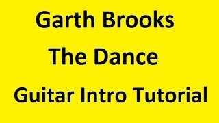 """Garth Brooks Song """"The Dance"""" Guitar Tutorial Introduction for Beginners with TAB"""