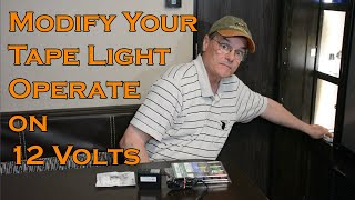 How to modify a Camper Tape Light  to 12 volts. Do it yourself!